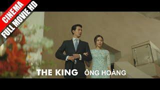 Ông Hoàng - The King - Full Movie HD - Cực Nét | 16+