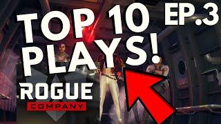 ROGUE COMPANY TOP 10 PLAYS OF THE WEEK *WOW* (Episode 3)