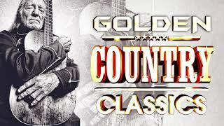 Top 100 Classic Country Songs 2020 Legend -  Golden Country Songs 60s 70s 80s -  Old Country Songs