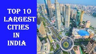 Top 10 Largest Cities in India by area | Biggest city in India | Megacity in India | Top Videos