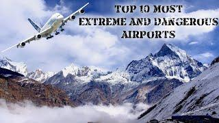 Top 10 most dangerous airports in the world (2020)
