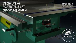 Router Table Lift Mechanism System - Cable Brake
