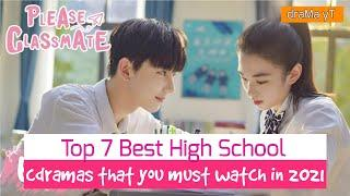 Top 7 Best High School/College C-Dramas You Must Watch in 2021! draMa yT