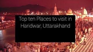 Top 10 Best place to visit in Haridwar, Uttarakhand