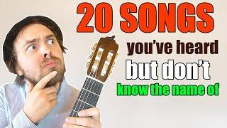 20 Songs You've Heard but Don't Know the Name Of