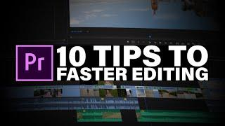 10 TIPS to FASTER Editing | Premiere Pro 2020