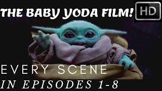 EVERY Baby Yoda Scene! EPISODE 1-8! (YODA FILM) SEASON 1 [1080p Full HD]