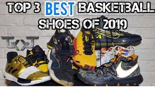 Top 3 Best Basketball Shoes of 2019 (In my experience)