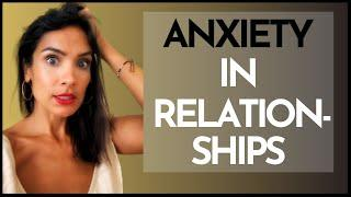 AN ANXIOUS ATTACHMENT STYLE - ANXIETY IN RELATIONSHIPS