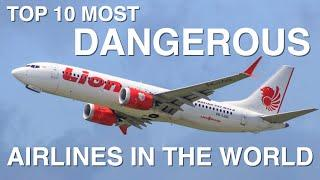 Top 10 Most Dangerous Airlines in the World 2020