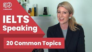 20 Common Topics in the IELTS Speaking Test