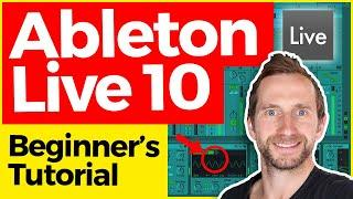 Ableton Live 10 Tutorial for Beginners (EASY!) - FREE Download