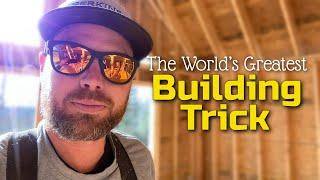 The World's Greatest Building and Carpentry Trick
