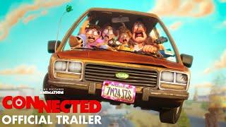 CONNECTED - Official Trailer (HD)