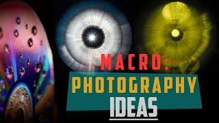 TOP 10 MACRO PHOTOGRAPHY IDEAS | Easy Macro Photography | Photography Ideas at Home