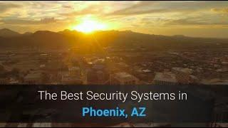 The Best Home Security Systems in Phoenix, Arizona