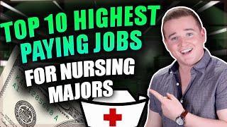 Top 10 Highest Paying Nursing Jobs!! (For Anyone Studying Nursing)