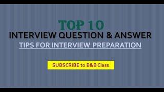 Top 10 Interview Questions and Answers (PASS GUARANTEED) - Practice Job Interview Q&A- Part 1