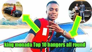 King monada's top 10 overall bangers . Trust me Number 3 would impress you