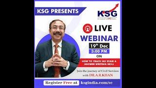 Webinar with Dr Khan, 19 December 3pm, UPSC Civil Services Exam, Answer Writing, Indore, KSG India