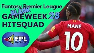FPL BLANK GAMEWEEK 28 SQUAD TOP PICKS | FANTASY PREMIER LEAGUE | BGW28 TEAM TIPS