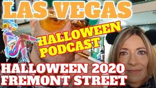 Las Vegas Fremont Street Halloween Podcast 2020