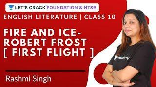 Fire and Ice- Robert Frost [ First Flight ] | English Literature | Class 10 | Rashmi Singh