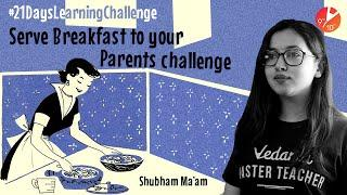 Serve Food To Your Family and Friends Challenge | 21 Days Learning Challenge | Learn During Lockdown