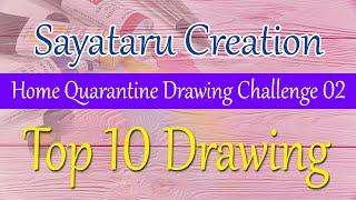 Top 10 drawing from Subscribers, Home Quarantine Drawing Challenge 02