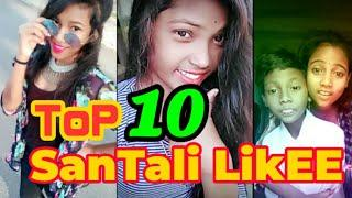 SANTALI TOP 10 LIKEE VIDEO || NEW  BEAUTIFUL GIRLS LIKEE VIDEO || SANTALI LIKEE VIDEOS TOP TEN