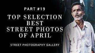 How to shoot street photo. Top selection best street photos of April (Street photography)