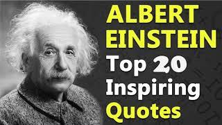Albert Einstein - Top 20 Inspirational and Motivational Quotes | Best Quotes About Life