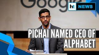 Google's Sundar Pichai named CEO of parent firm Alphabet