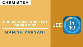Bubble Point And Last Drop Point | JEE Chemistry | JEE in 10