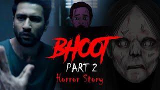 Bhoot The Haunted Ship Movie Part 2 | भूत फ़िल्म की सच्ची कहानी | Vicky Kaushal | KM E69