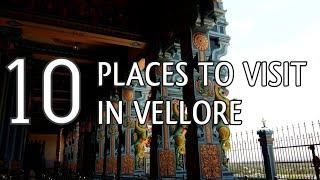 Top Ten Tourist Places To Visit In Vellore - Tamil Nadu