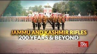Special Report - Jammu and Kashmir Rifles: 200 years & beyond