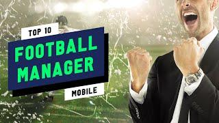 Top 10 Best Football Manager Games 2020 (Android & iOS)