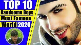 Top 10 Handsome Boys In The World 2020 By Muhammad Samiullah