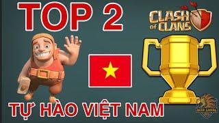 GAME THỦ 21 tuổi VIỆT NAM ĐỨNG TOP 2 THẾ GIỚI CLASH OF CLANS LÀ AI ?! Clash of clans | Akari Gaming