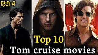 Top 10 Tom Cruise Best Movies In Hindi | Tom Cruise All Time Action Adventure Movies In Hindi | 2021