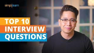 Top 10 Interview Questions And Answers | Job Interview Tips For Freshers | Simplilearn