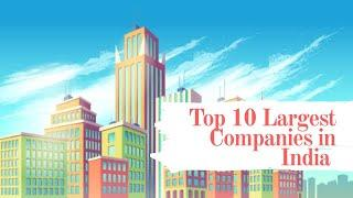 Top 10 Largest Companies In India By Market Capitalization || Highest Valued Companies In India ||