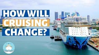 15 Ways Cruising Could Change in the Future Due to COVID 19