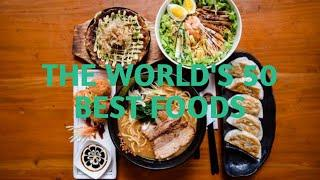 The world's 50 best foods | Top 50 | Food | Travel | Plan A Tour | Around The World