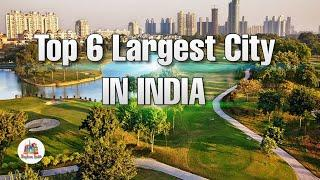 Top 6 Largest City India By Area | Largest Indian City In 2019