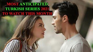 Top 7 Most Anticipated Turkish Series 2021 To Watch This Month