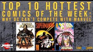 Top 10 HOTTEST Comics of the Week: Why DC Books Can't Compete With Marvel