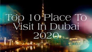 Dubai : 10 Must Visit Place 2020 | Top 10 Place To Visit In Dubai 2020 | Top 10 picks