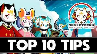 MASKETEERS: IDLE HAS FALLEN | TOP 10 MUST KNOW TIPS!
